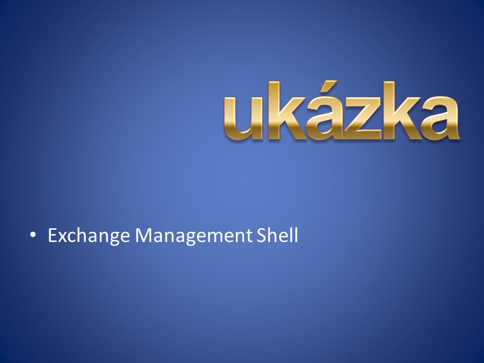 ukázka Exchange Management Shell