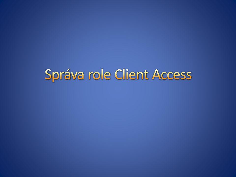 Správa role Client Access