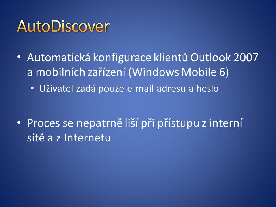AutoDiscover Automatická konfigurace klientů Outlook 2007 a mobilních zařízení (Windows Mobile 6) Uživatel zadá pouze e-mail adresu a heslo.