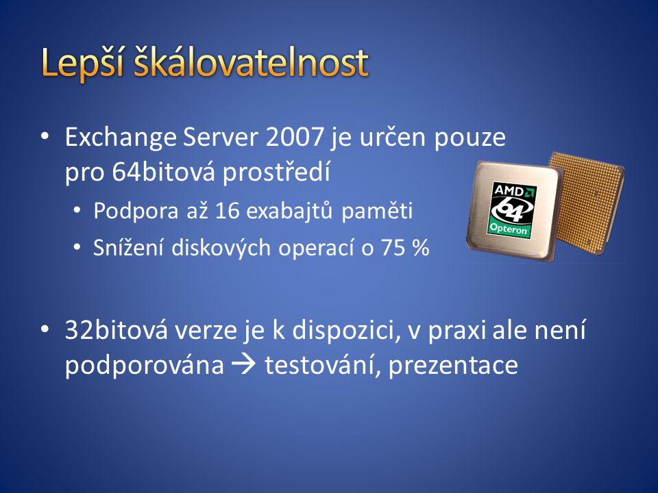 Lepší škálovatelnost Exchange Server 2007 je určen pouze pro 64bitová prostředí. Podpora až 16 exabajtů paměti.