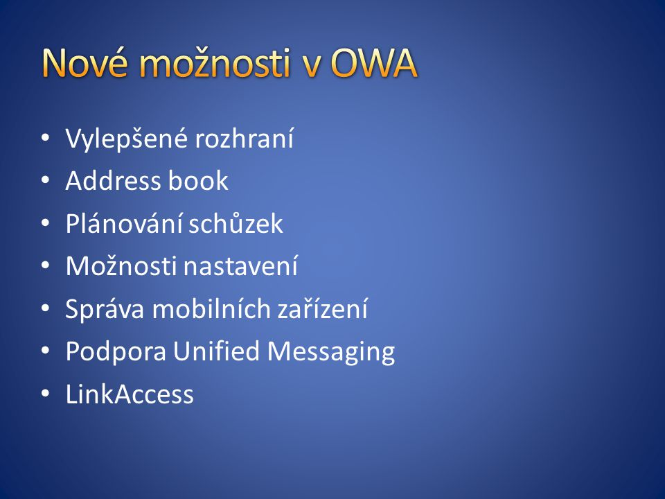 Nové možnosti v OWA Vylepšené rozhraní Address book Plánování schůzek