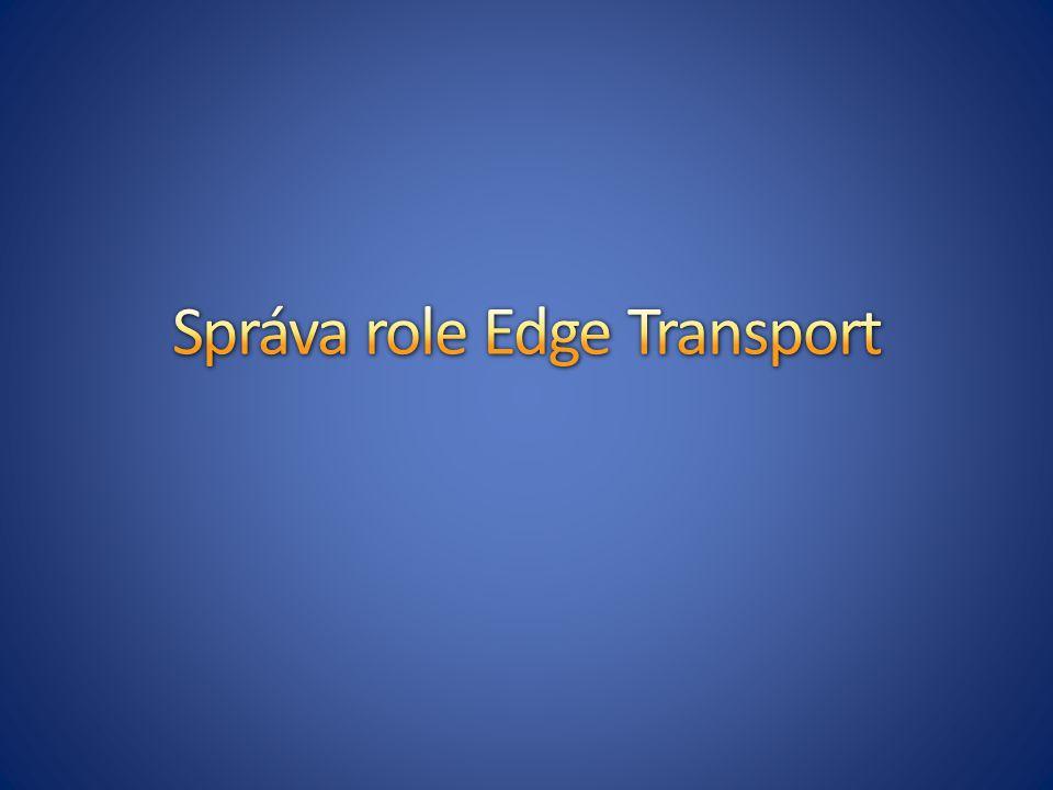 Správa role Edge Transport
