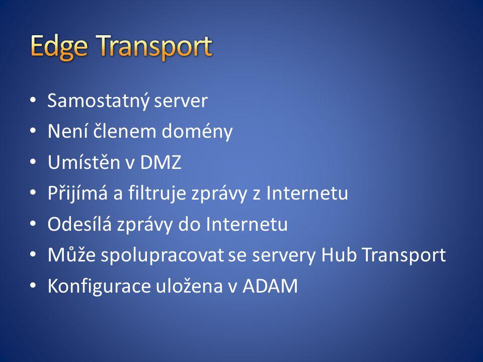 Edge Transport Samostatný server Není členem domény Umístěn v DMZ