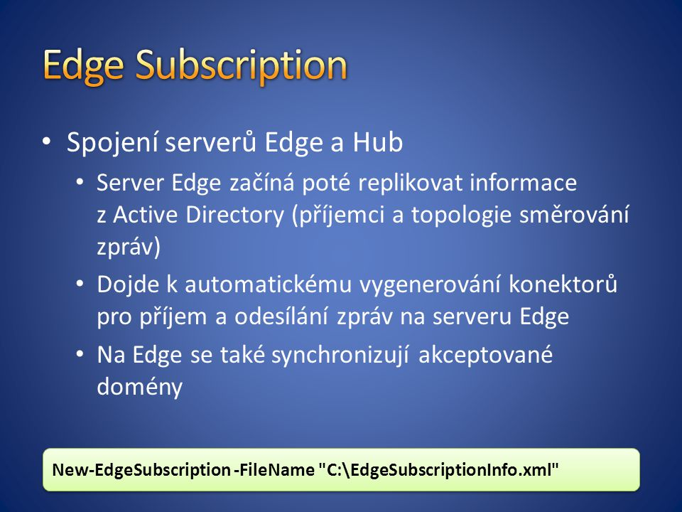 Edge Subscription Spojení serverů Edge a Hub