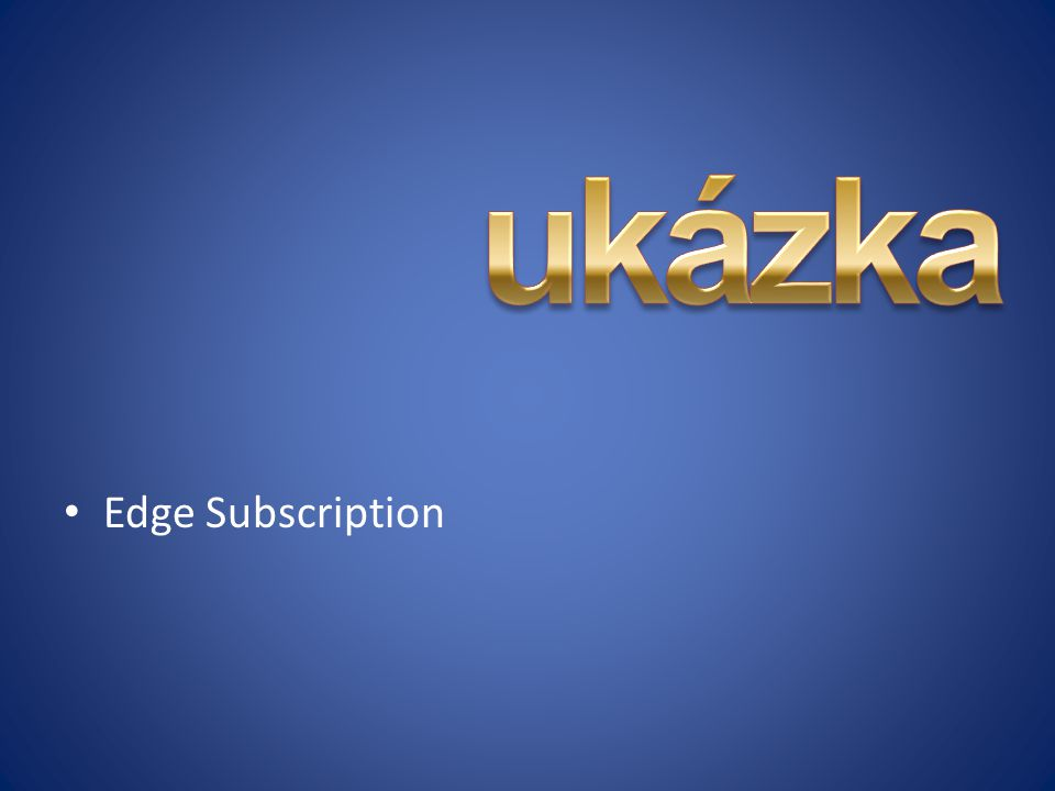 ukázka Edge Subscription