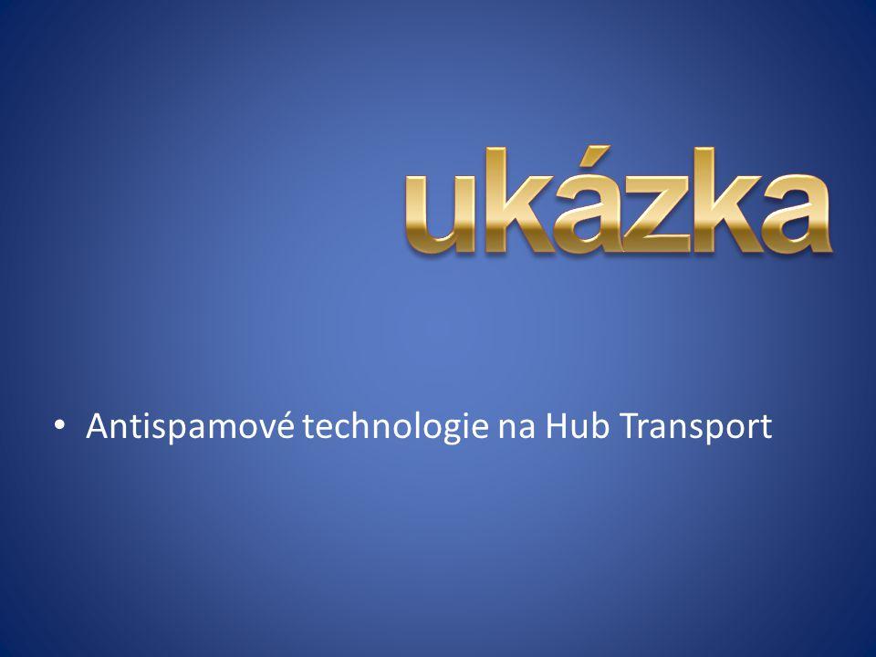 ukázka Antispamové technologie na Hub Transport