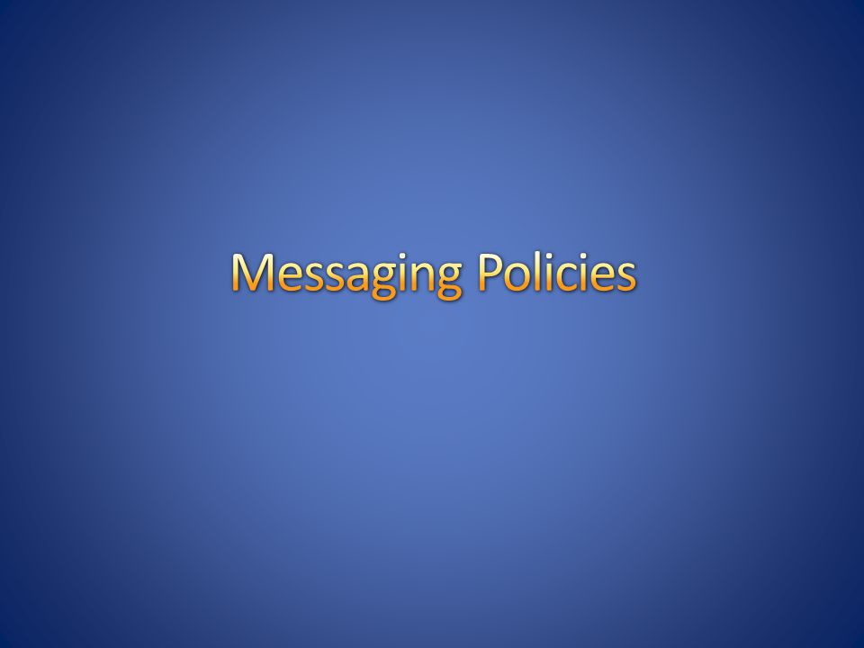 Messaging Policies
