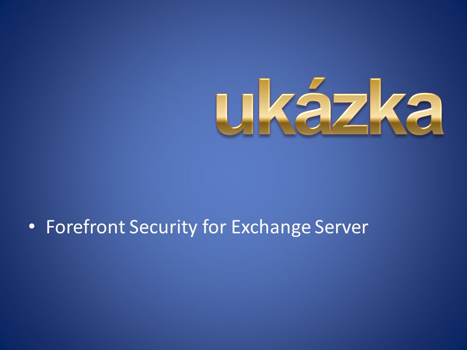 ukázka Forefront Security for Exchange Server
