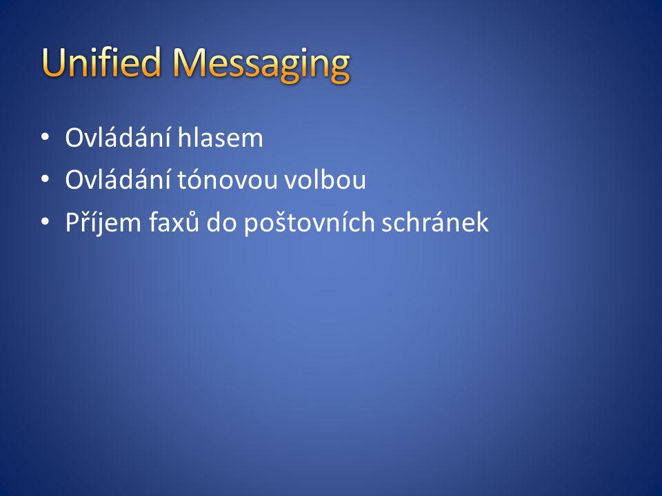 Unified Messaging Ovládání hlasem Ovládání tónovou volbou