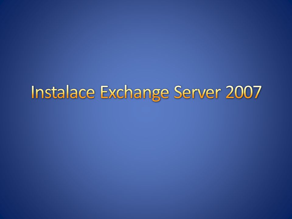 Instalace Exchange Server 2007