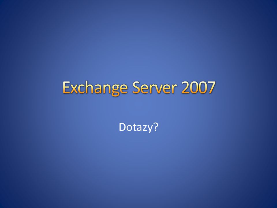 Exchange Server 2007 Dotazy