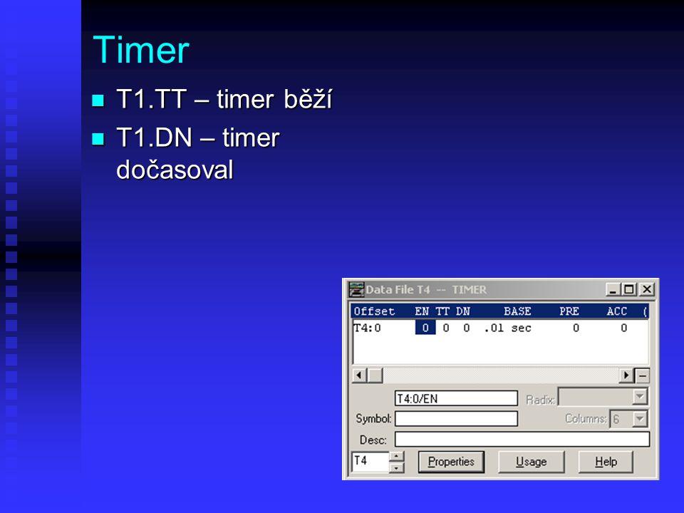 Timer T1.TT – timer běží T1.DN – timer dočasoval