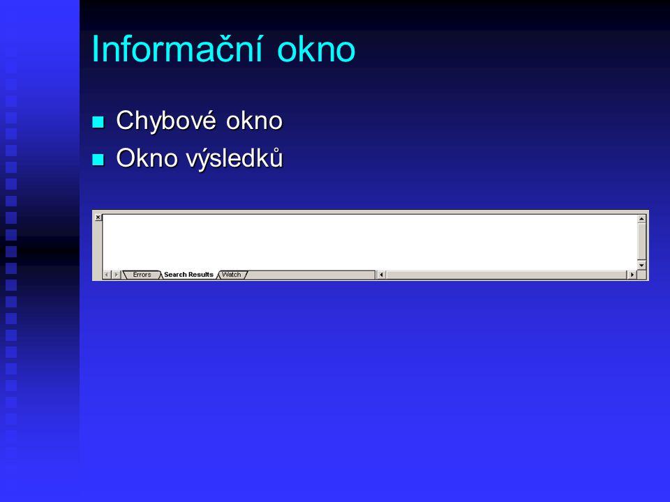 Informační okno Chybové okno Okno výsledků