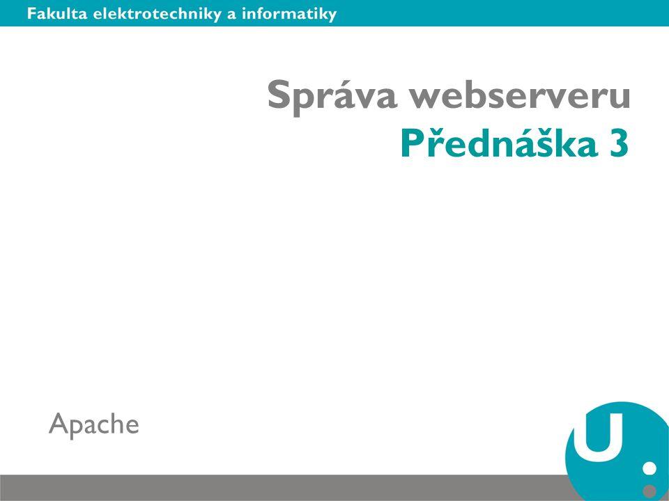 Správa webserveru Přednáška 3