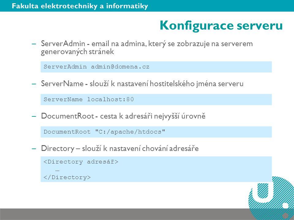 Konfigurace serveru ServerAdmin - email na admina, který se zobrazuje na serverem generovaných stránek.