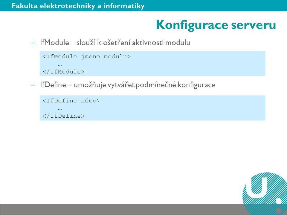 Konfigurace serveru IfModule – slouží k ošetření aktivnosti modulu