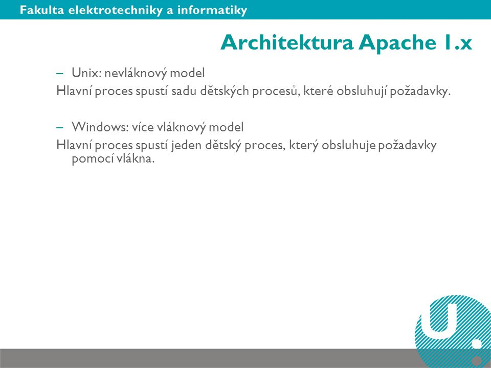 Architektura Apache 1.x Unix: nevláknový model