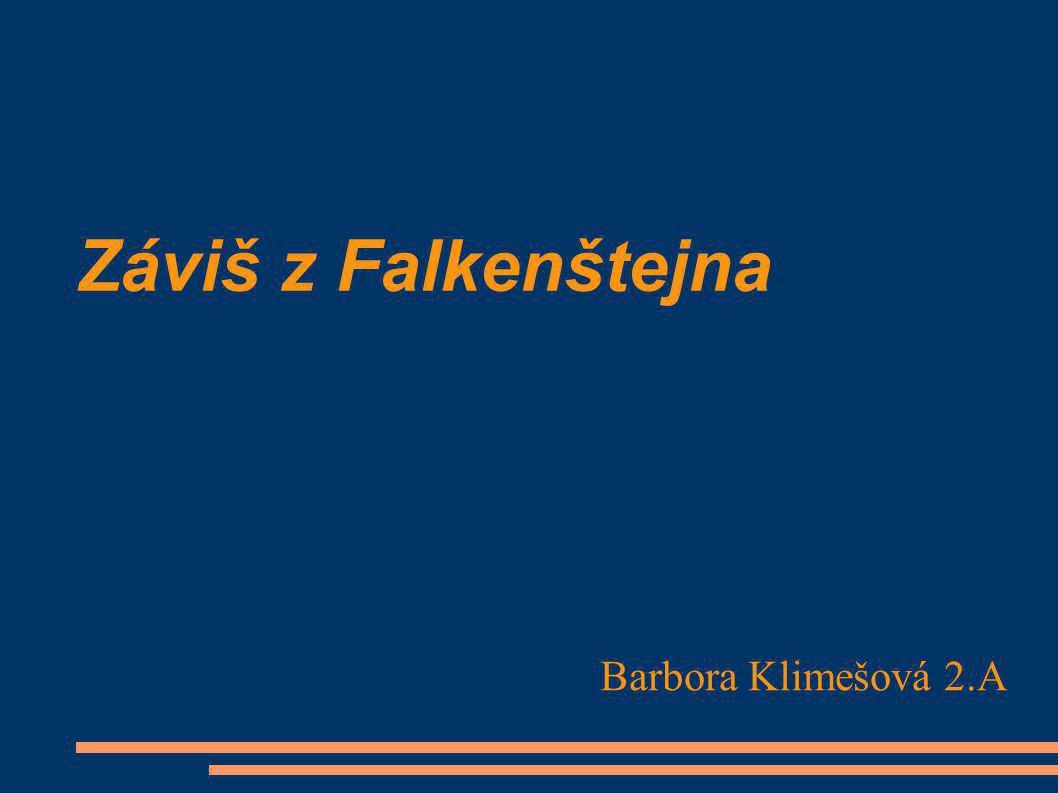 Záviš z Falkenštejna Barbora Klimešová 2.A
