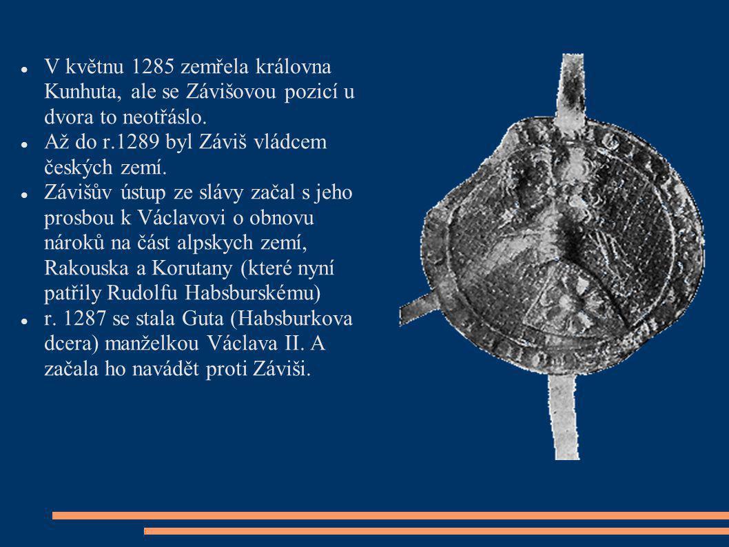 V květnu 1285 zemřela královna Kunhuta, ale se Závišovou pozicí u dvora to neotřáslo.
