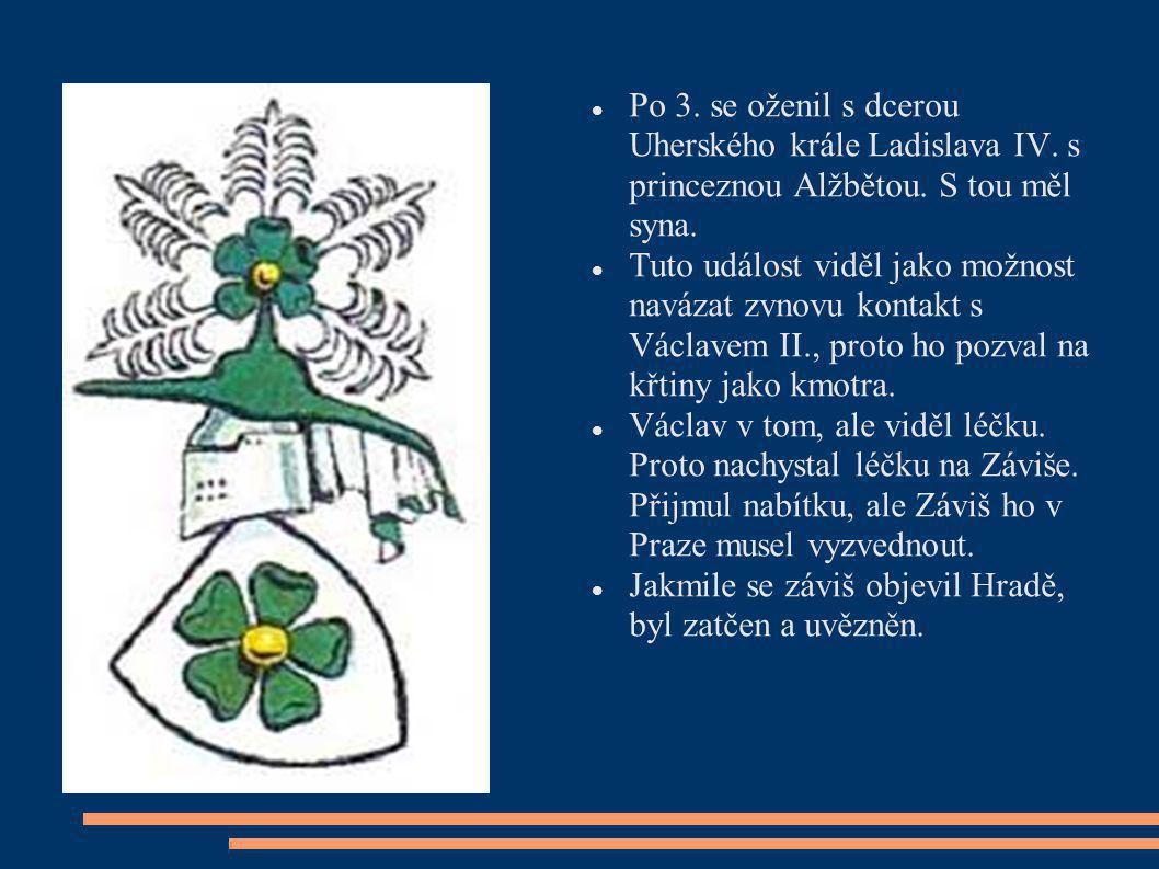 Po 3. se oženil s dcerou Uherského krále Ladislava IV