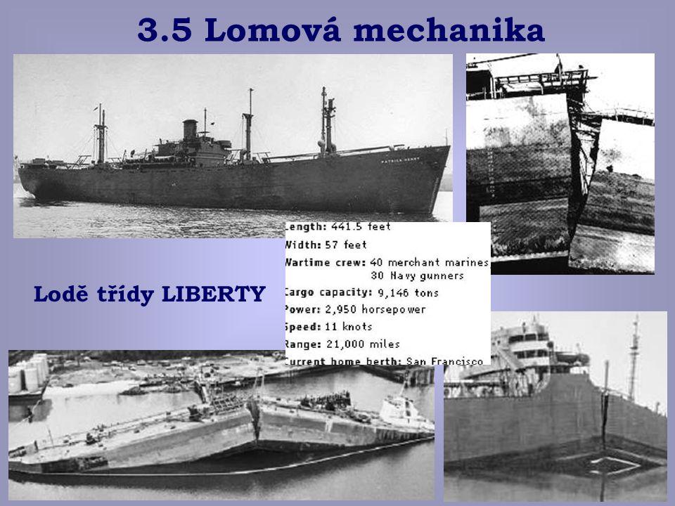 3.5 Lomová mechanika Lodě třídy LIBERTY © eva novotná