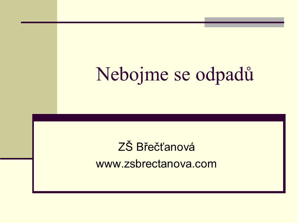 ZŠ Břečťanová www.zsbrectanova.com