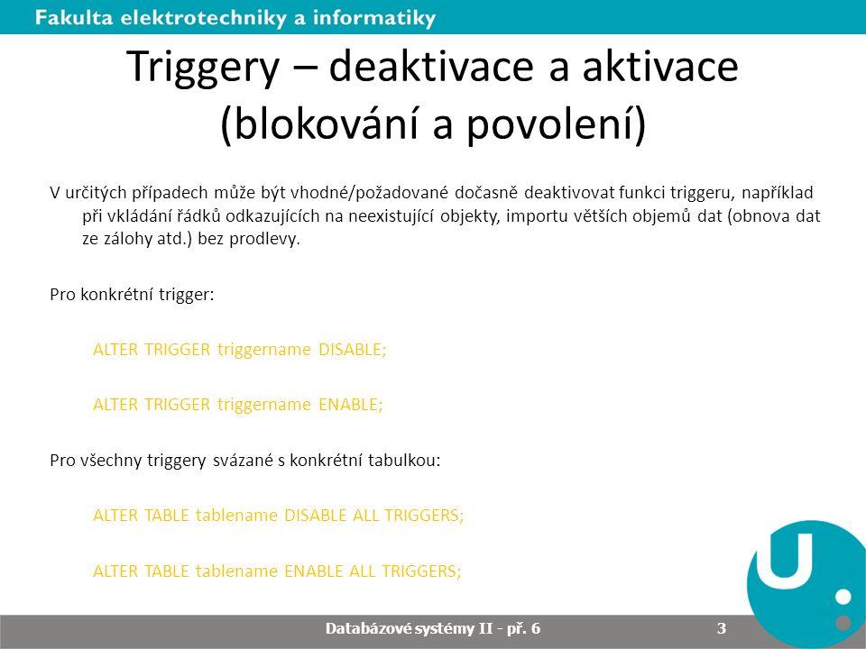 Triggery – deaktivace a aktivace (blokování a povolení)