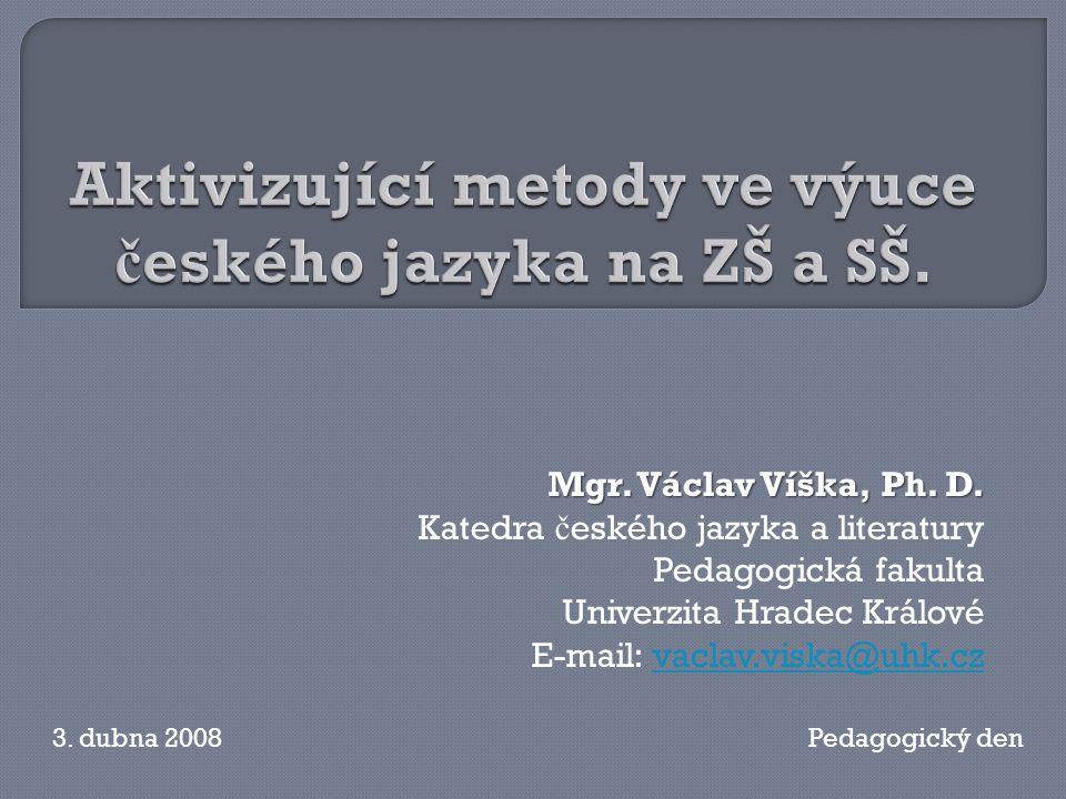 Aktivizující metody ve výuce českého jazyka na ZŠ a SŠ.