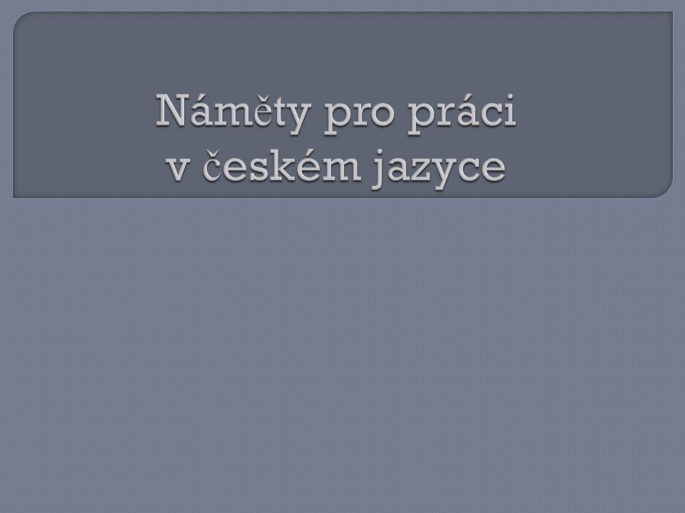 Náměty pro práci v českém jazyce