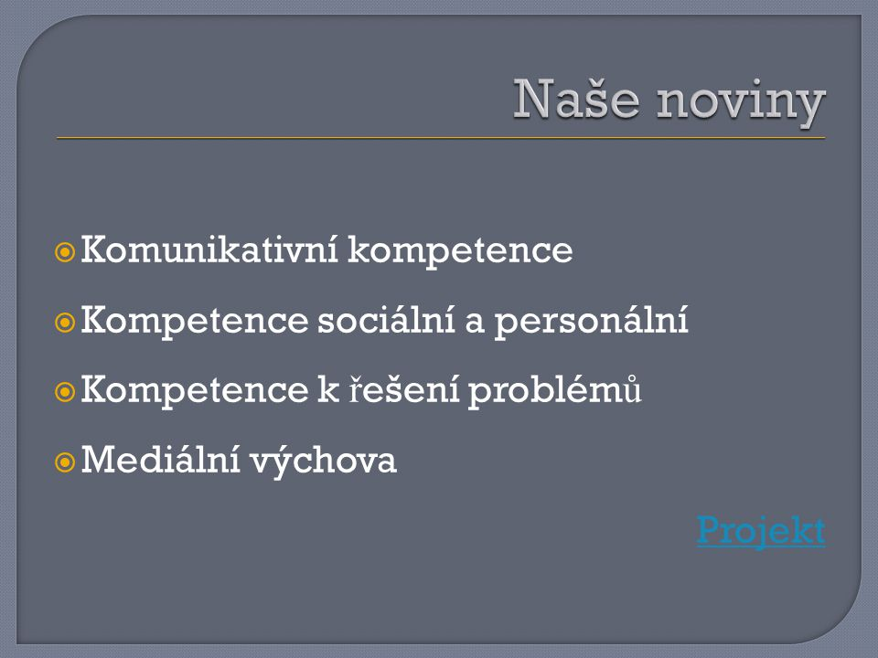 Naše noviny Komunikativní kompetence Kompetence sociální a personální