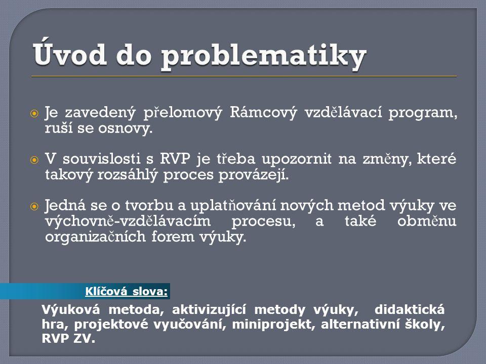 Úvod do problematiky Je zavedený přelomový Rámcový vzdělávací program, ruší se osnovy.