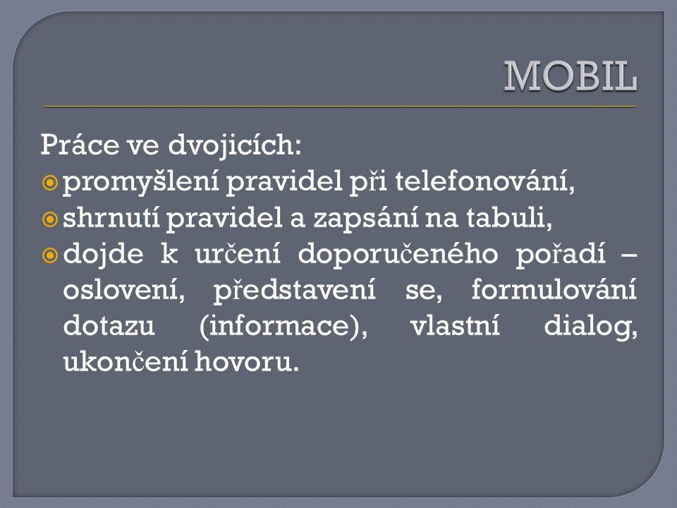 MOBIL Práce ve dvojicích: promyšlení pravidel při telefonování,