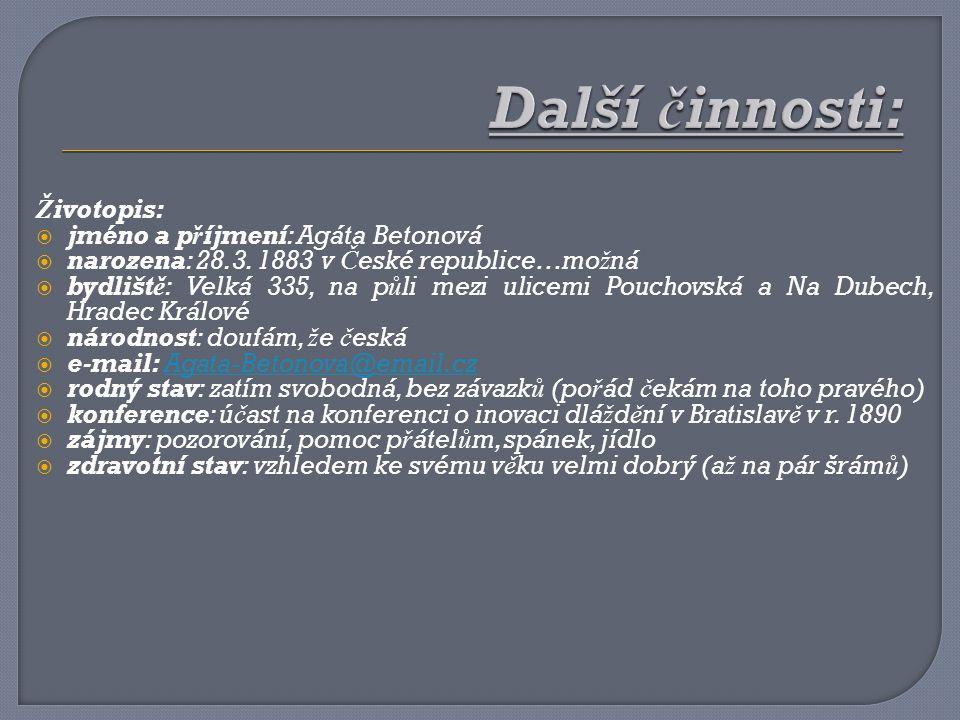 Další činnosti: Životopis: jméno a příjmení: Agáta Betonová
