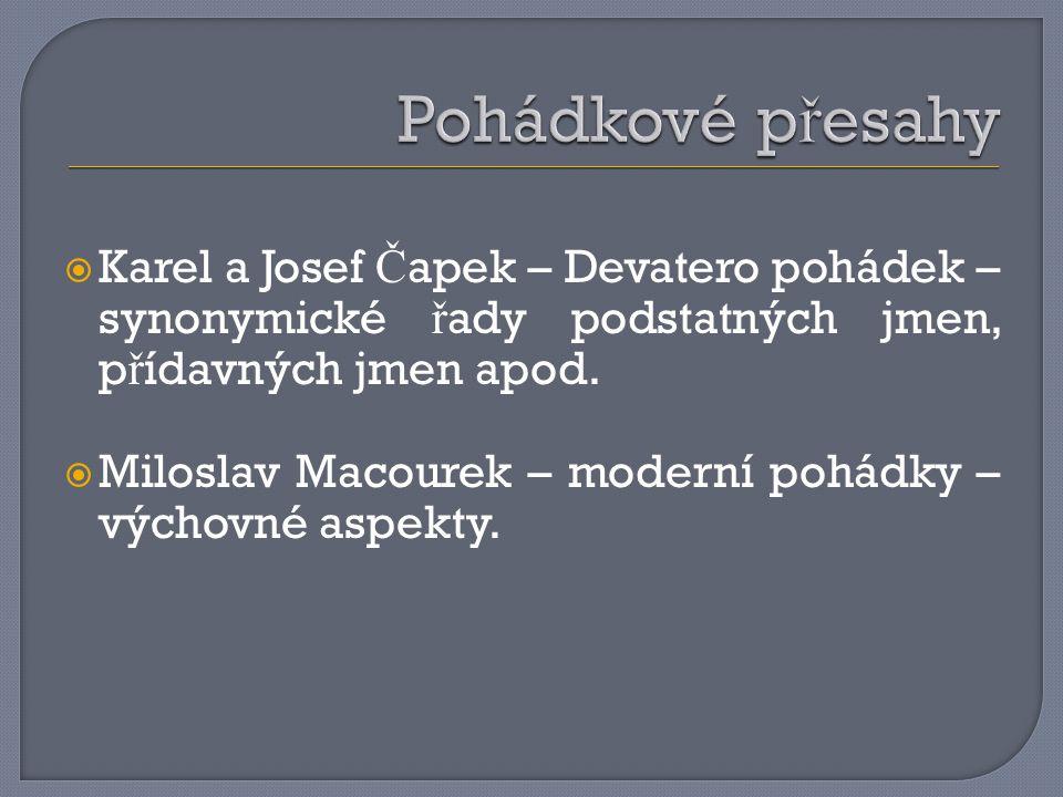 Pohádkové přesahy Karel a Josef Čapek – Devatero pohádek – synonymické řady podstatných jmen, přídavných jmen apod.