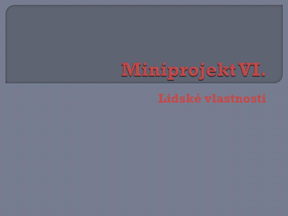 Miniprojekt VI. Lidské vlastnosti