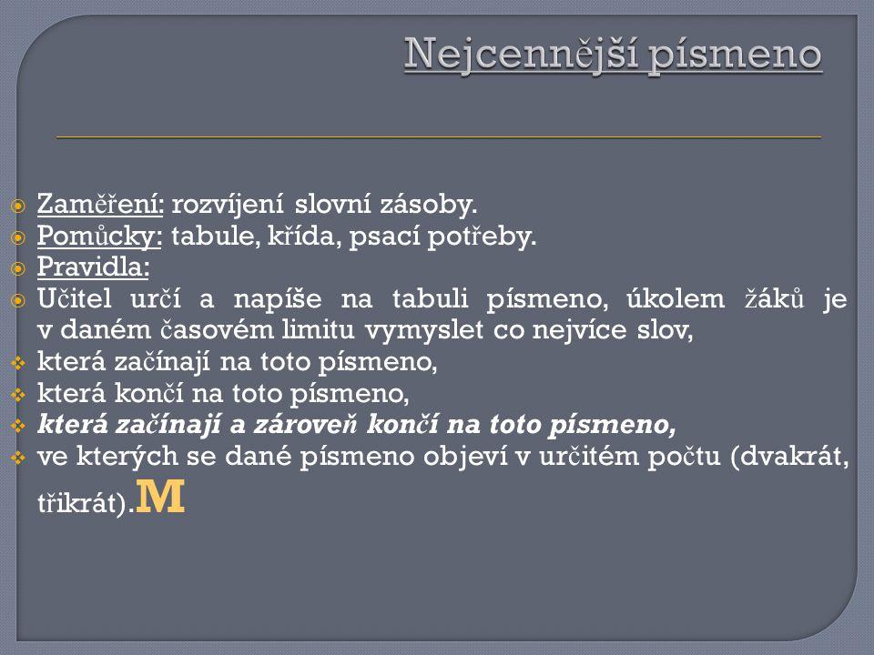 Nejcennější písmeno Zaměření: rozvíjení slovní zásoby.