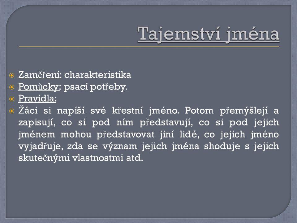 Tajemství jména Zaměření: charakteristika Pomůcky: psací potřeby.
