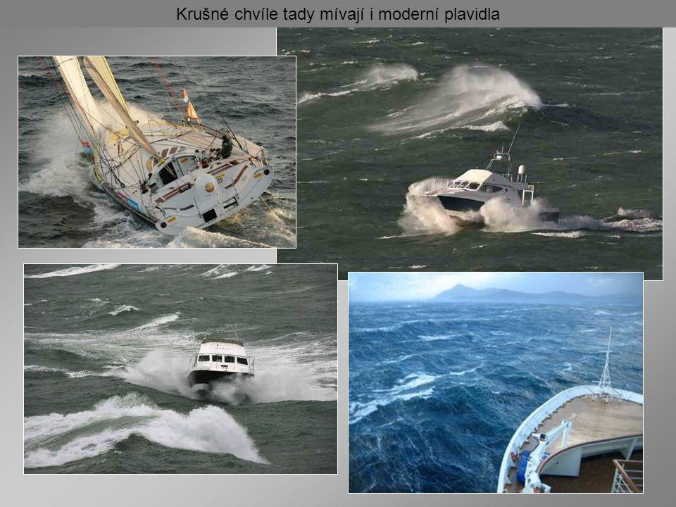 Krušné chvíle tady mívají i moderní plavidla