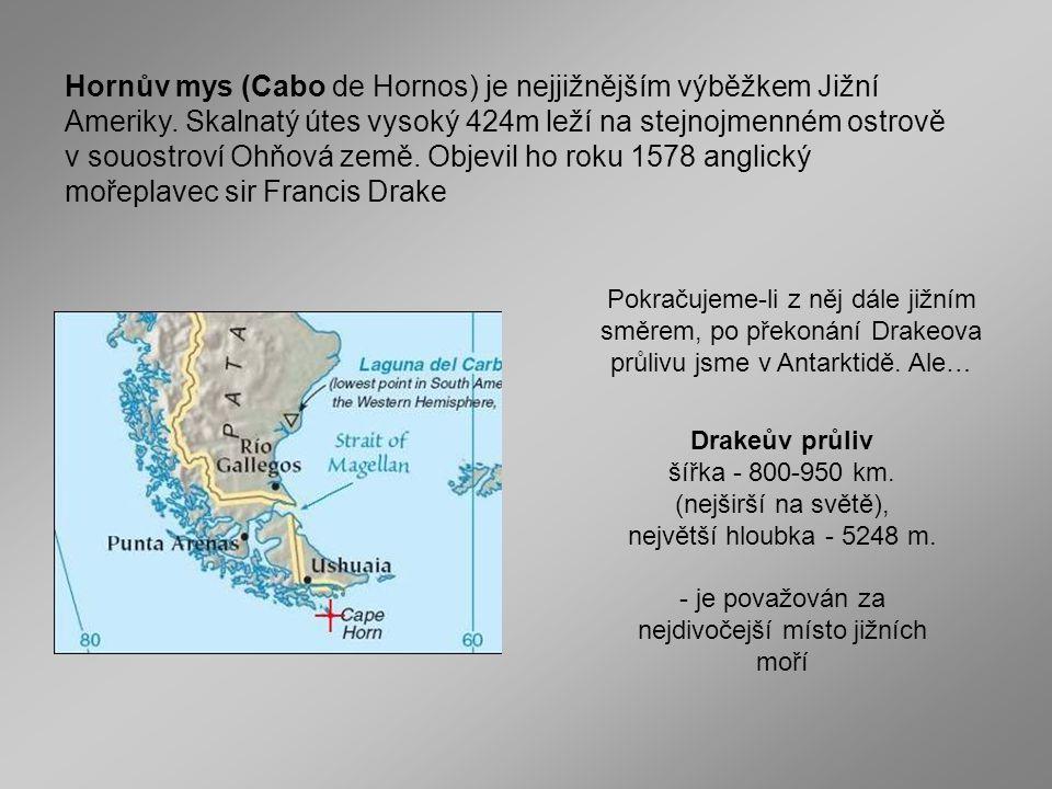 Hornův mys (Cabo de Hornos) je nejjižnějším výběžkem Jižní Ameriky