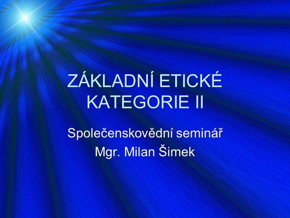 ZÁKLADNÍ ETICKÉ KATEGORIE II
