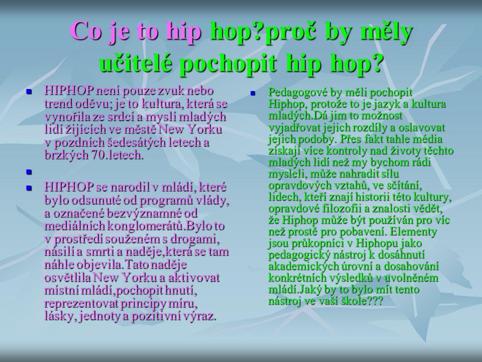 Co je to hip hop proč by měly učitelé pochopit hip hop