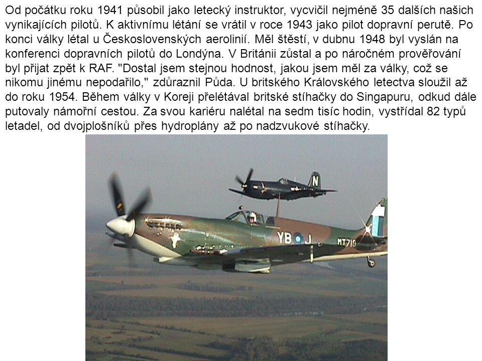 Od počátku roku 1941 působil jako letecký instruktor, vycvičil nejméně 35 dalších našich vynikajících pilotů.