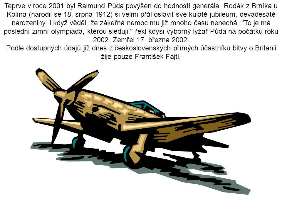Teprve v roce 2001 byl Raimund Půda povýšen do hodnosti generála