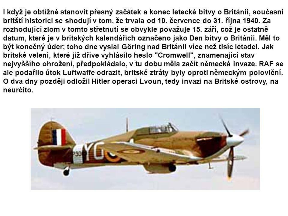 I když je obtížně stanovit přesný začátek a konec letecké bitvy o Británii, současní britští historici se shodují v tom, že trvala od 10.
