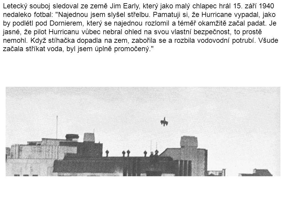 Letecký souboj sledoval ze země Jim Early, který jako malý chlapec hrál 15.