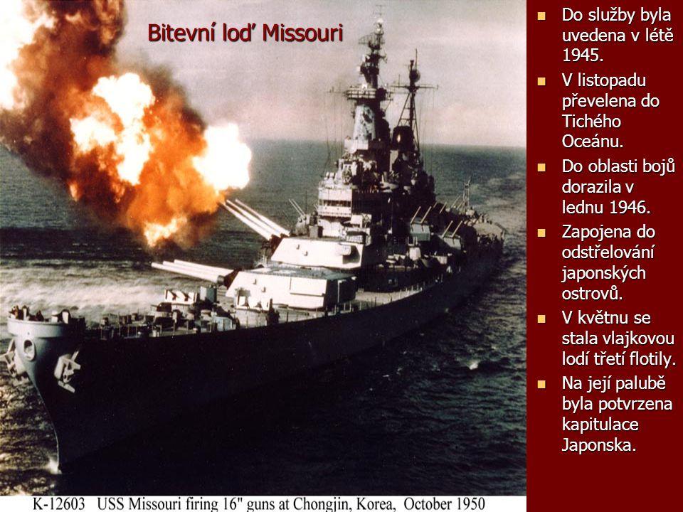 Bitevní loď Missouri Do služby byla uvedena v létě 1945.