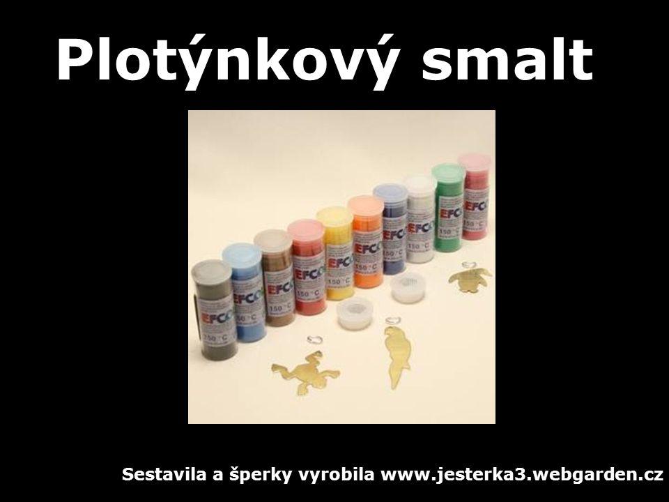 Plotýnkový smalt Sestavila a šperky vyrobila www.jesterka3.webgarden.cz