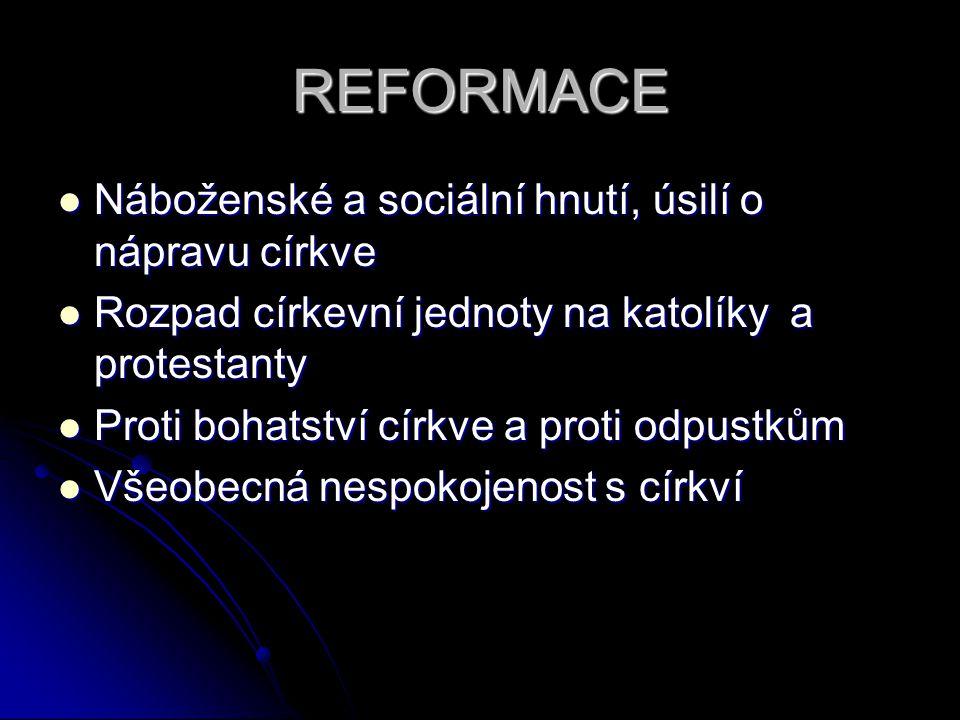 REFORMACE Náboženské a sociální hnutí, úsilí o nápravu církve