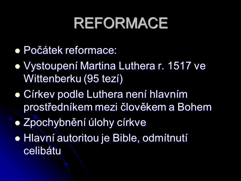 REFORMACE Počátek reformace: