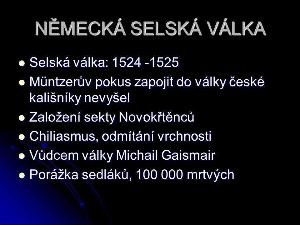 NĚMECKÁ SELSKÁ VÁLKA Selská válka: 1524 -1525
